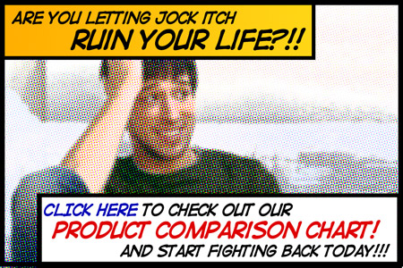 Cure jock itch with our jock itch comparison chart!